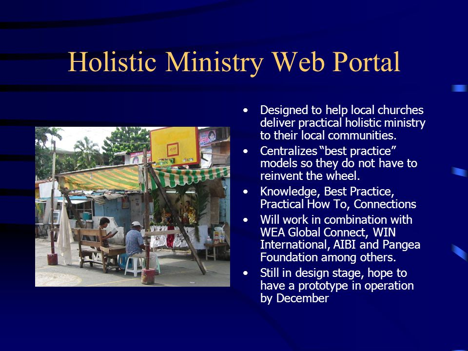 Holistic Ministry Web Portal Designed to help local churches deliver practical holistic ministry to their local communities.