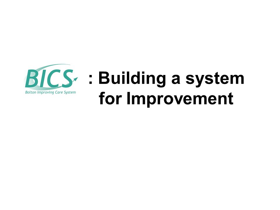 : Building a system for Improvement