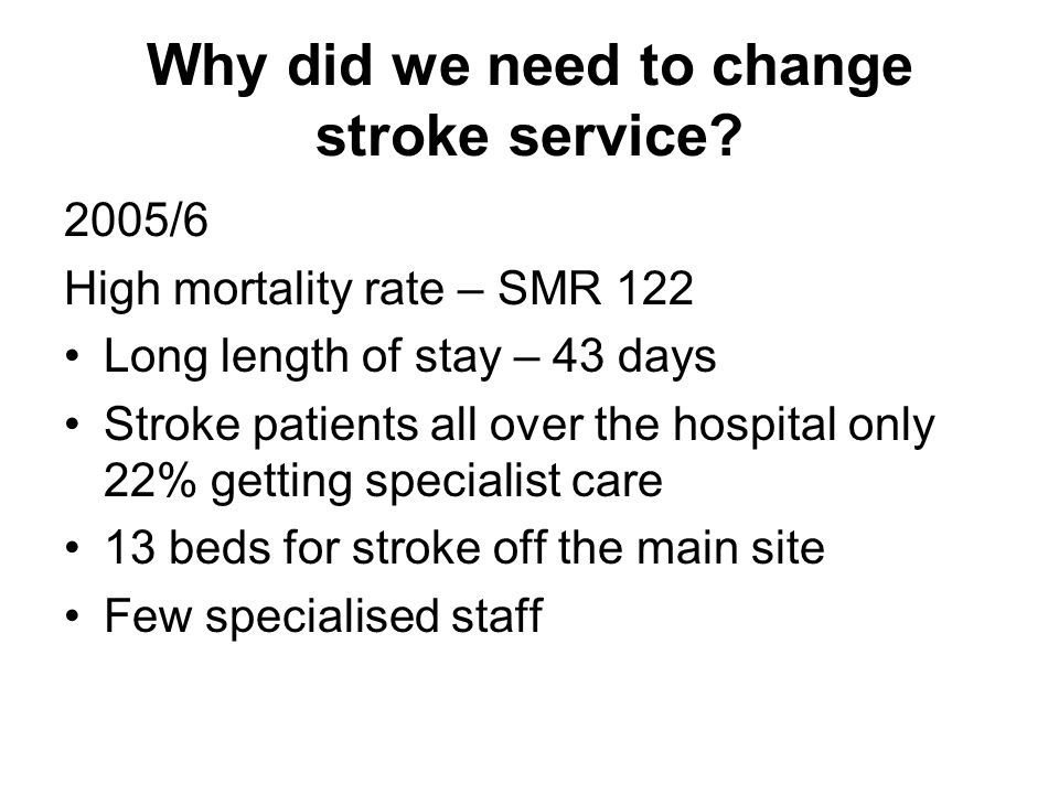 Why did we need to change stroke service.