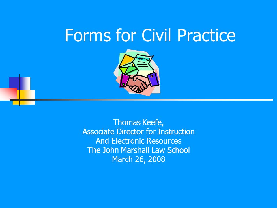 Forms You Should Know About: Transactional Form Books Transactional forms include: Contracts Employment agreements Commercial agreements Securities filings Intellectual property filings Family law/ estate planning documents