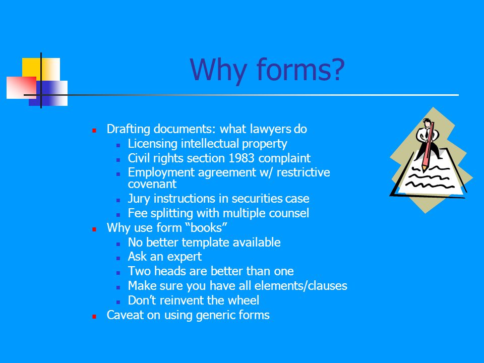 Why forms.