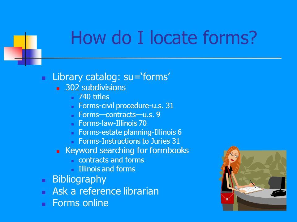 How do I locate forms.