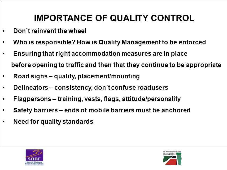 IMPORTANCE OF QUALITY CONTROL Don't reinvent the wheel Who is responsible.