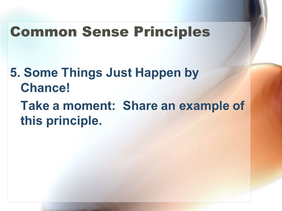 Common Sense Principles 5.Some Things Just Happen by Chance.