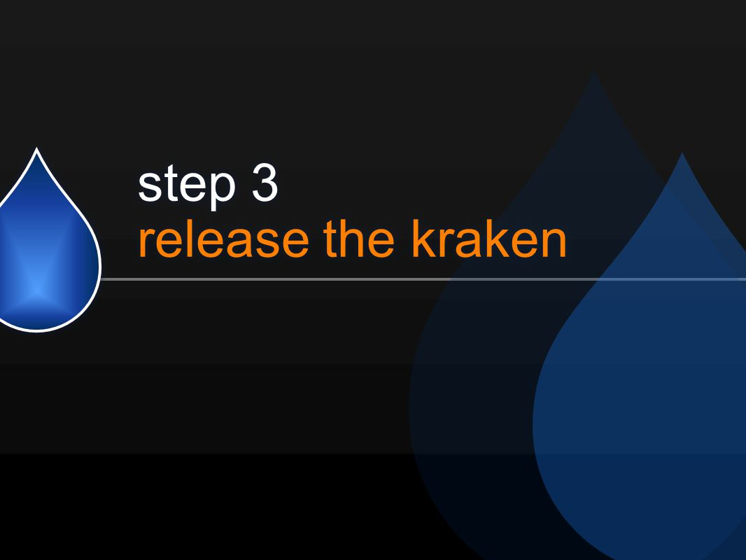 step 3 release the kraken