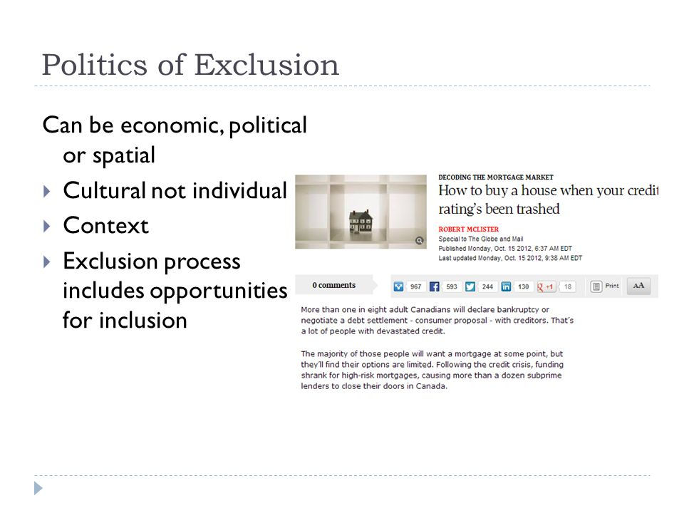 Politics of Exclusion Can be economic, political or spatial  Cultural not individual  Context  Exclusion process includes opportunities for inclusi