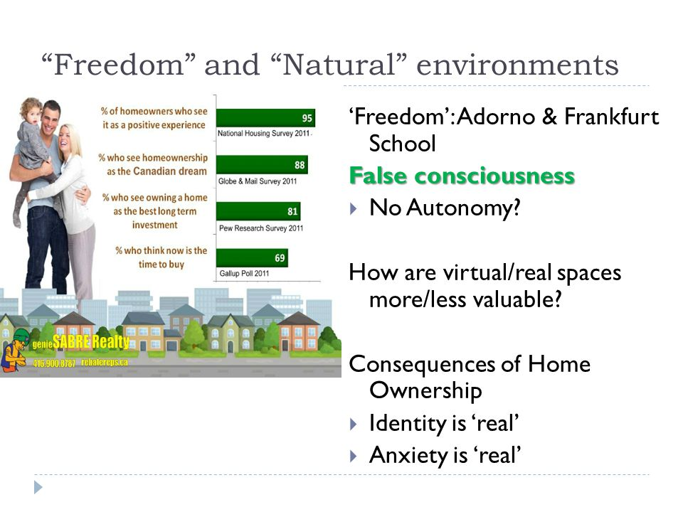 """Freedom"" and ""Natural"" environments 'Freedom': Adorno & Frankfurt School False consciousness  No Autonomy? How are virtual/real spaces more/less val"