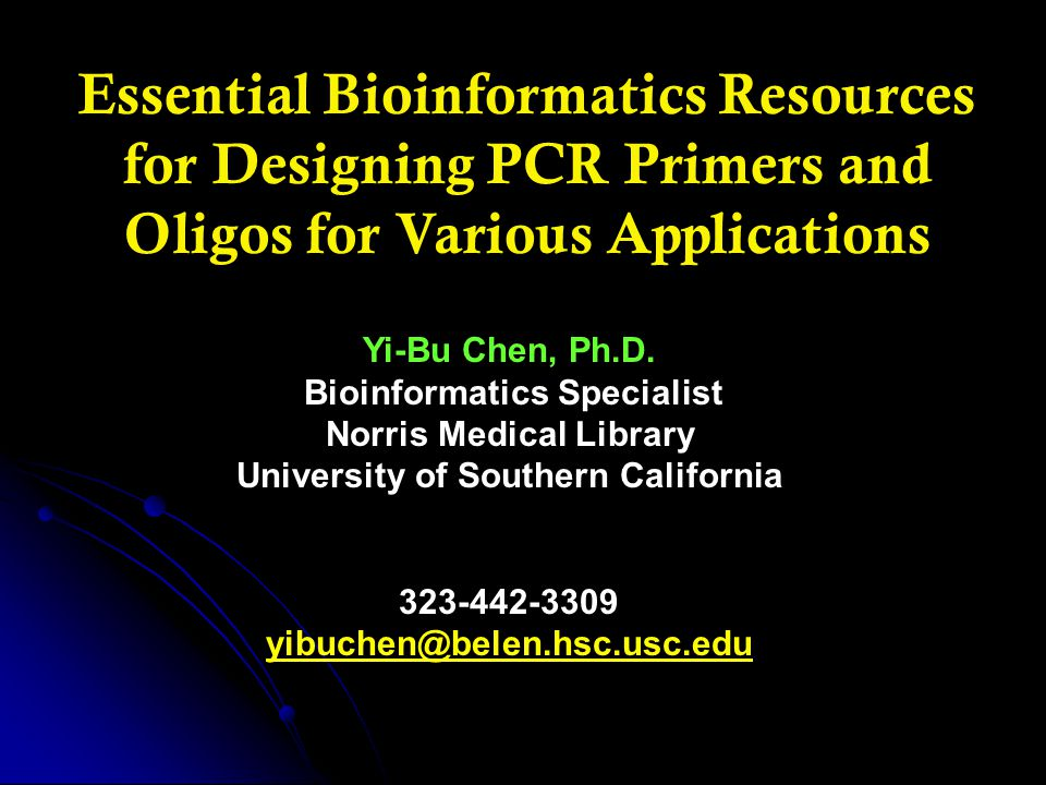 Workshop Outline A.The General Rules for PCR Primer Design B.Resources for General Purpose PCR Primer Design C.Resources for Real-Time q-PCR Primer Design D.Resources for Site-Directed Mutagenesis PCR Primer Design E.Resources for PCR Primers/Oligos Quality Analysis F.Resources for Multiplex PCR Primer Design G.Resources for Microarray Probes Design H.Resources for SNPs and Genotyping PCR Applications I.Resources for Degenerate PCR Primer Design J.Resources Methylation PCR Primer Design