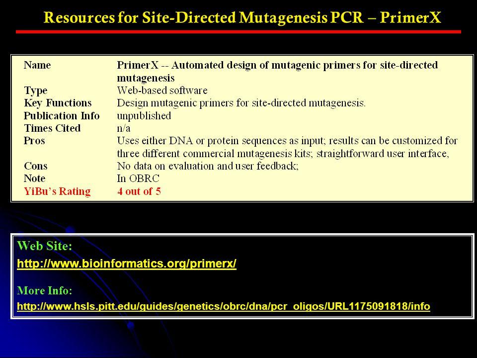 Web Site: http://www.bioinformatics.org/primerx/ More Info: http://www.hsls.pitt.edu/guides/genetics/obrc/dna/pcr_oligos/URL1175091818/info Resources