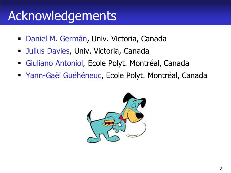 2 Acknowledgements  Daniel M. Germán, Univ. Victoria, Canada  Julius Davies, Univ.