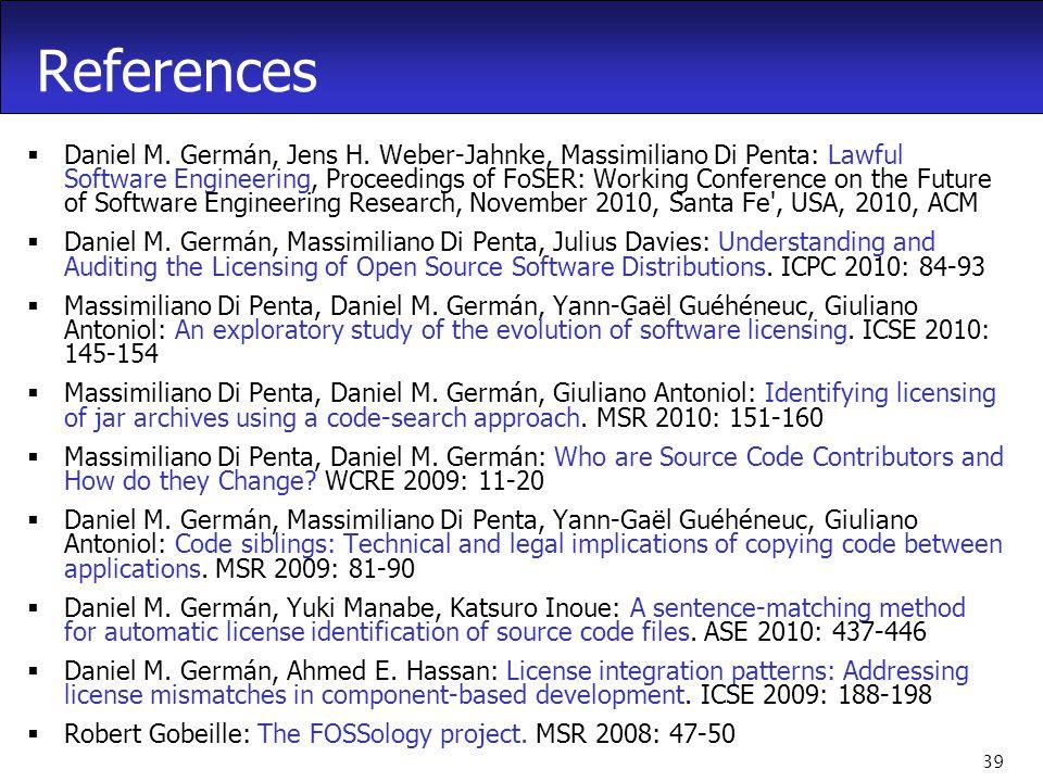 39 References  Daniel M. Germán, Jens H.