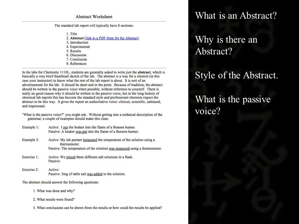 What is an Abstract? Why is there an Abstract? Style of the Abstract. What is the passive voice?