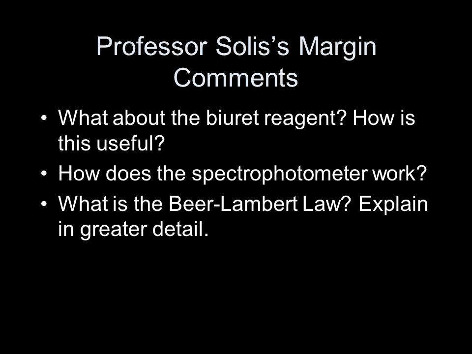 Professor Solis's Margin Comments What about the biuret reagent.