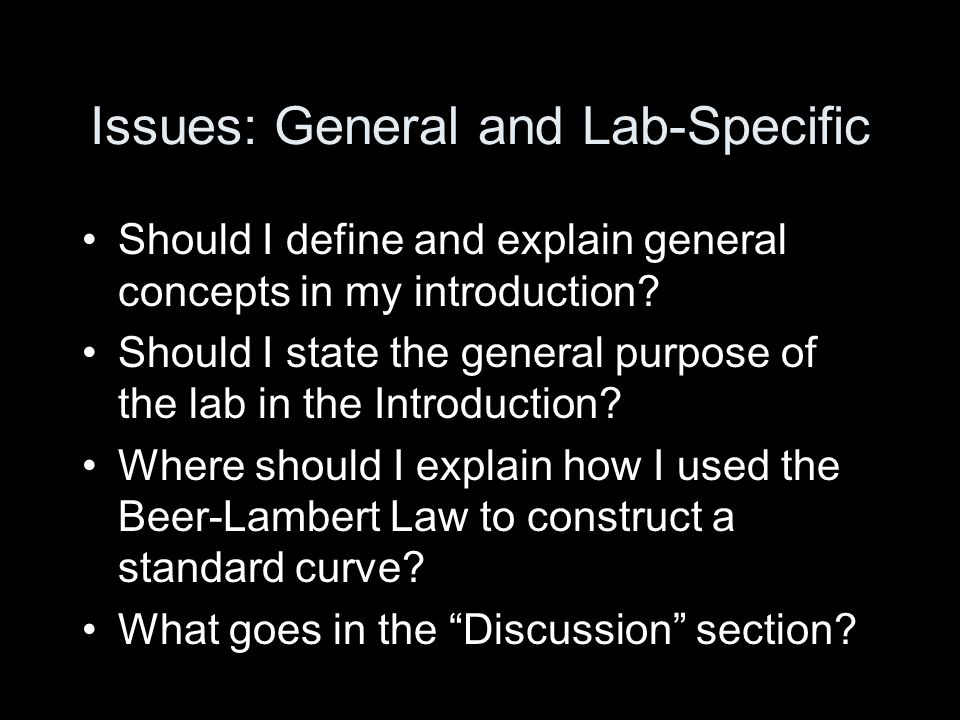 Issues: General and Lab-Specific Should I define and explain general concepts in my introduction.
