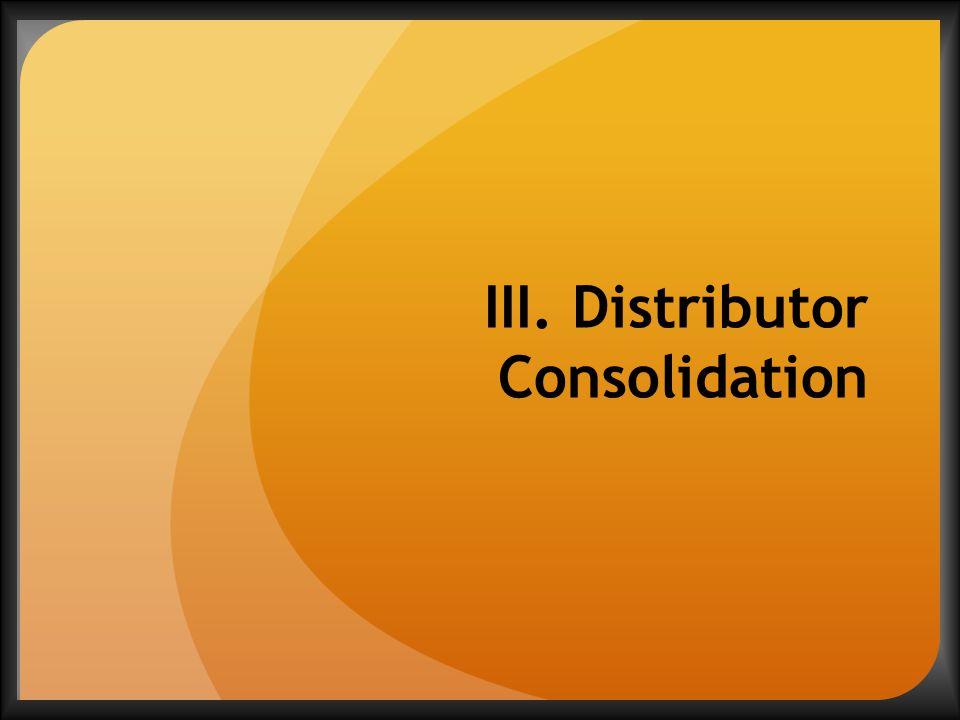 III. Distributor Consolidation