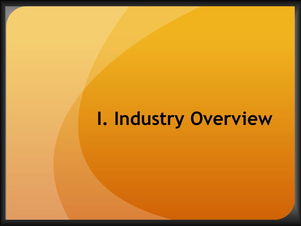 I. Industry Overview
