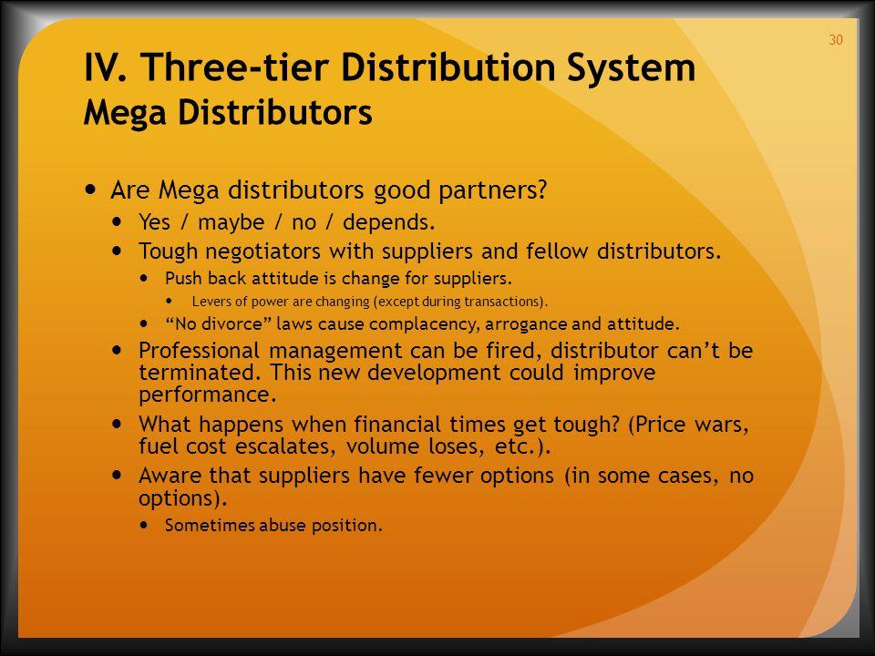 IV. Three-tier Distribution System Mega Distributors Are Mega distributors good partners.