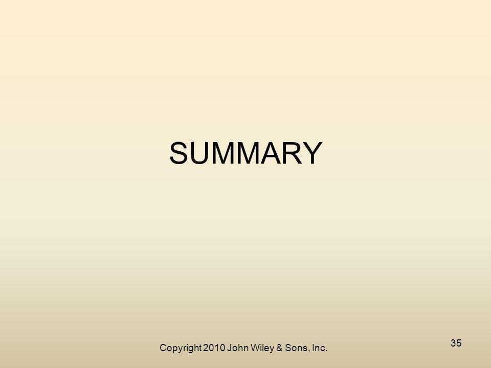 Copyright 2010 John Wiley & Sons, Inc. 35 SUMMARY