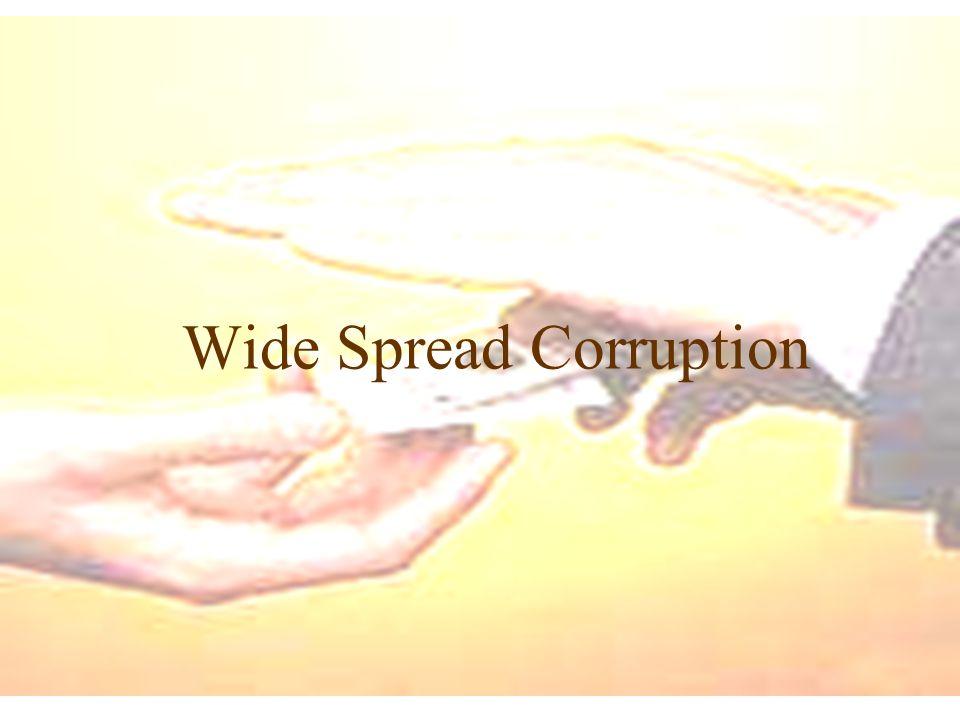 Wide Spread Corruption