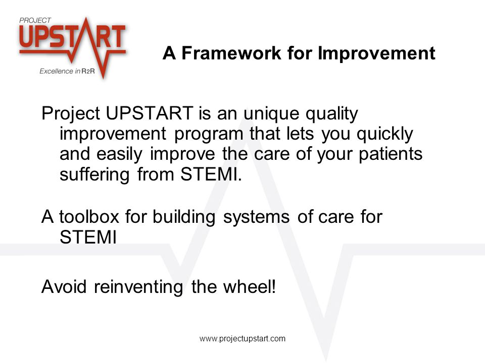 www.projectupstart.com Let check: Please answer the following questions to assess Recognition at your institution: 1) Do you have a written Screening ECG Protocol for your institution.