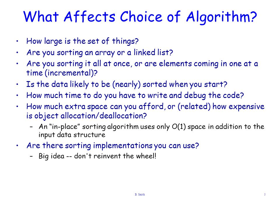 B.Smith5 What Affects Choice of Algorithm. How large is the set of things.