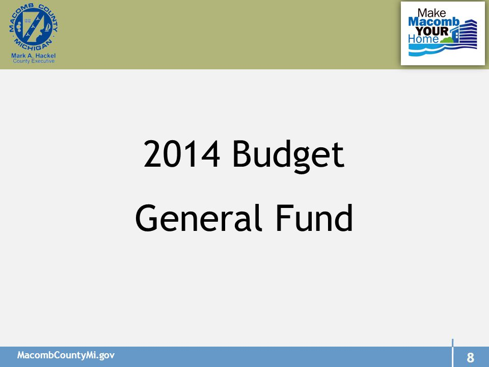MacombCountyMi.gov 29 2015 and 2016 Financial Forecast Utilization of county Fund Balance without additional cuts in spending: $4.8 million in 2015 $7.0 million in 2016 Projected budget gaps significant but more manageable then the $20-$30 million gaps of previous years Need to hold the line on spending