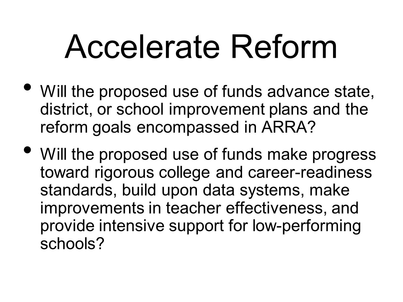 Accelerate Reform Will the proposed use of funds advance state, district, or school improvement plans and the reform goals encompassed in ARRA.