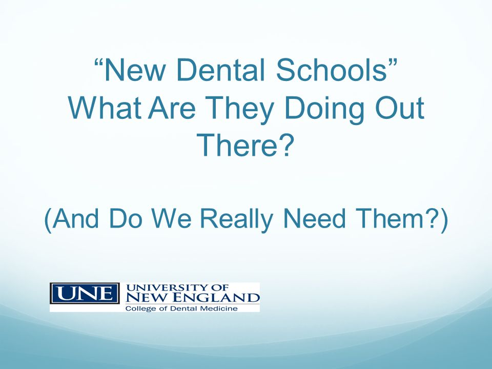 New Dental Schools What Are They Doing Out There? (And Do We Really Need Them?)