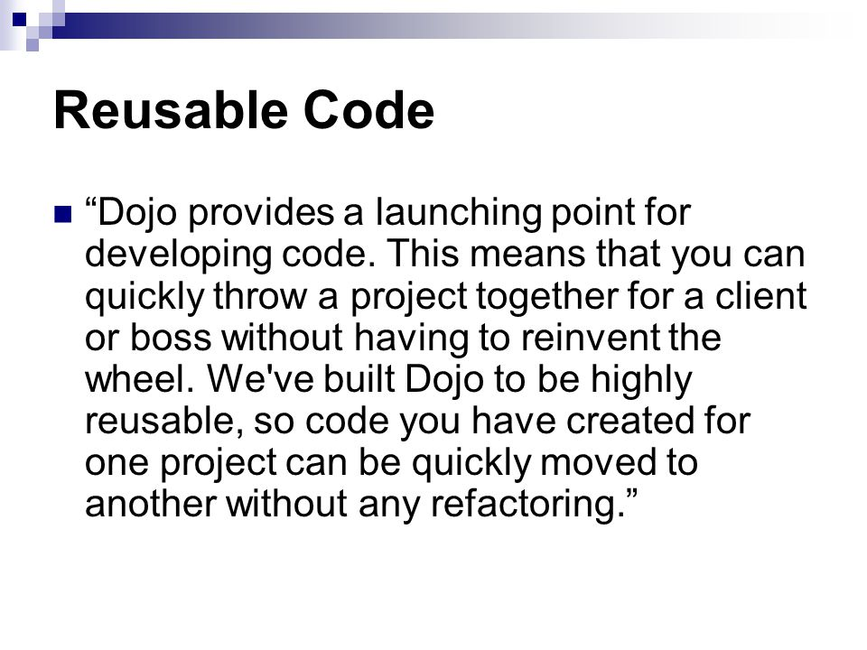 Reusable Code Dojo provides a launching point for developing code.