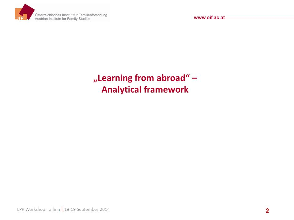 "www.oif.ac.at LPR Workshop Tallinn | 18-19 September 2014 2 ""Learning from abroad"" – Analytical framework"