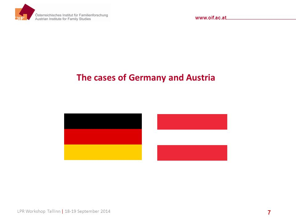 www.oif.ac.at LPR Workshop Tallinn | 18-19 September 2014 7 The cases of Germany and Austria