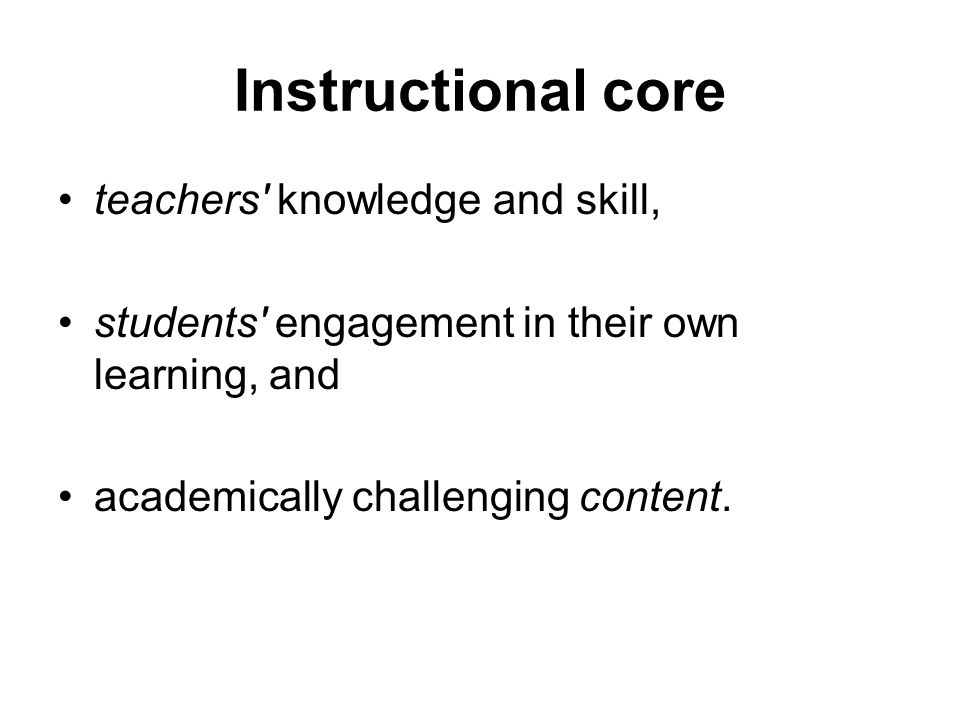 Strategy coherent set of actions district deliberately undertakes to strengthen the instructional core with the objective of raising student performance district- wide.
