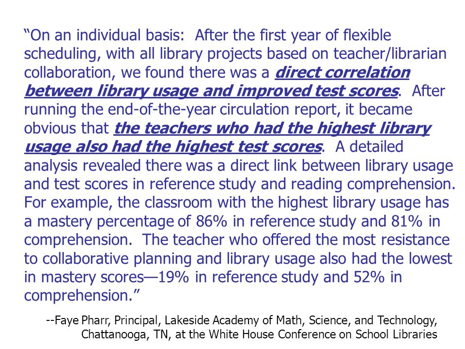 """""""On an individual basis: After the first year of flexible scheduling, with all library projects based on teacher/librarian collaboration, we found the"""