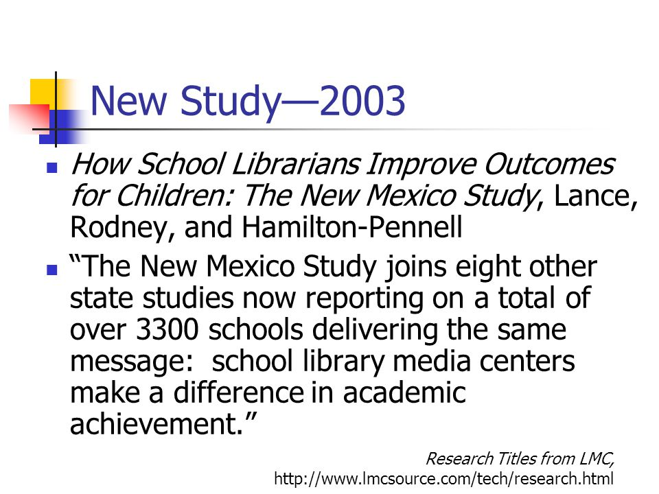 """New Study—2003 How School Librarians Improve Outcomes for Children: The New Mexico Study, Lance, Rodney, and Hamilton-Pennell """"The New Mexico Study jo"""