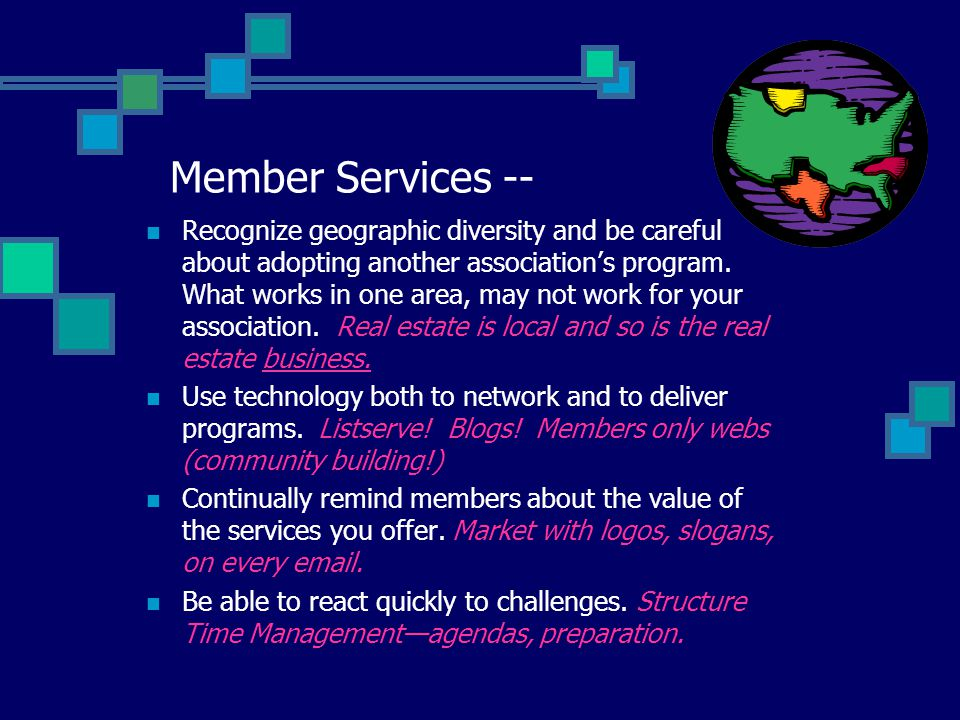 Member Services -- Recognize geographic diversity and be careful about adopting another association's program.