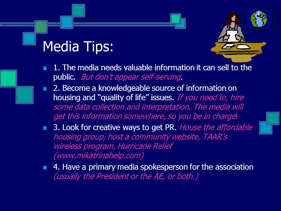 Media Tips: 1. The media needs valuable information it can sell to the public.
