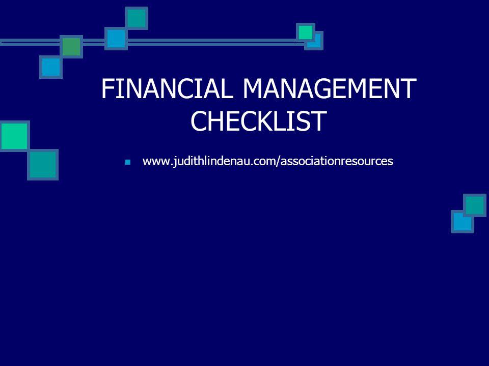 FINANCIAL MANAGEMENT CHECKLIST www.judithlindenau.com/associationresources