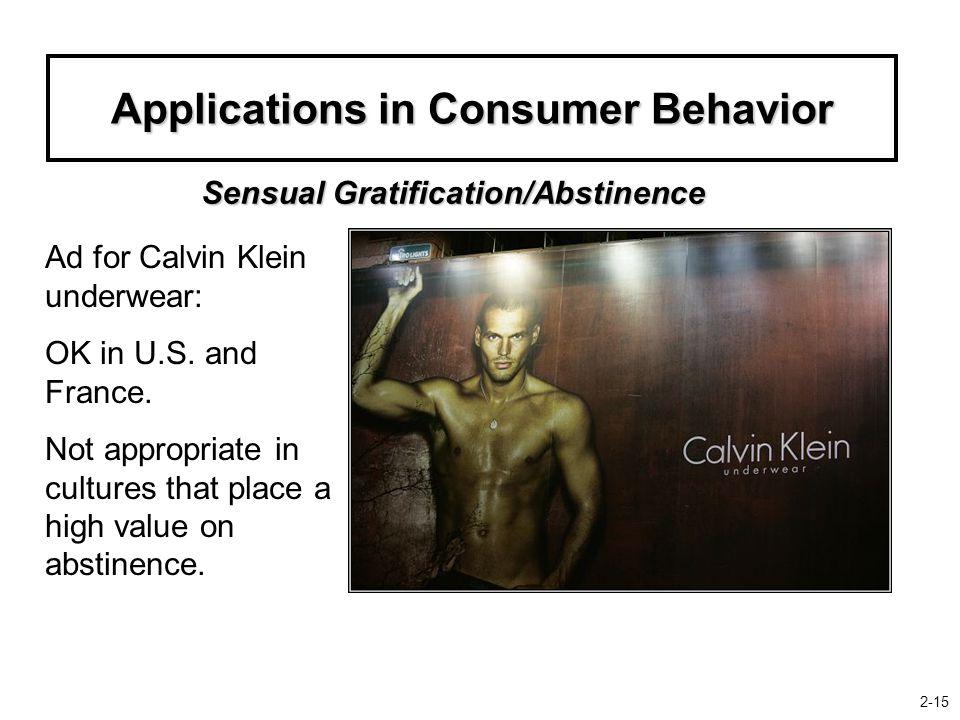 Applications in Consumer Behavior Ad for Calvin Klein underwear: OK in U.S.