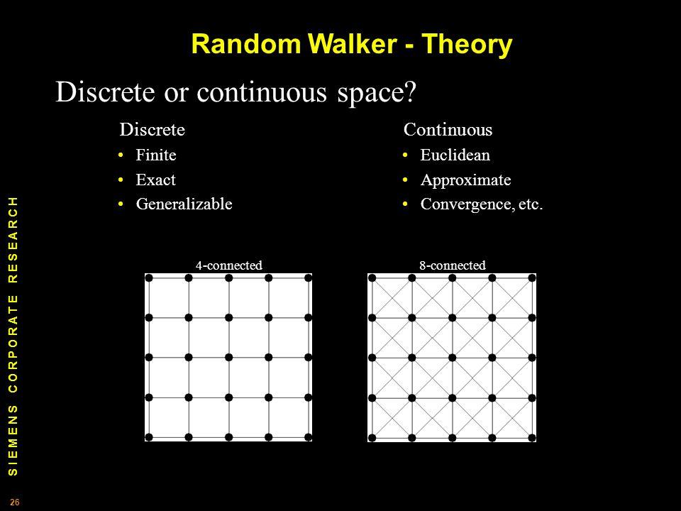 S I E M E N S C O R P O R A T E R E S E A R C H 26 Discrete or continuous space.