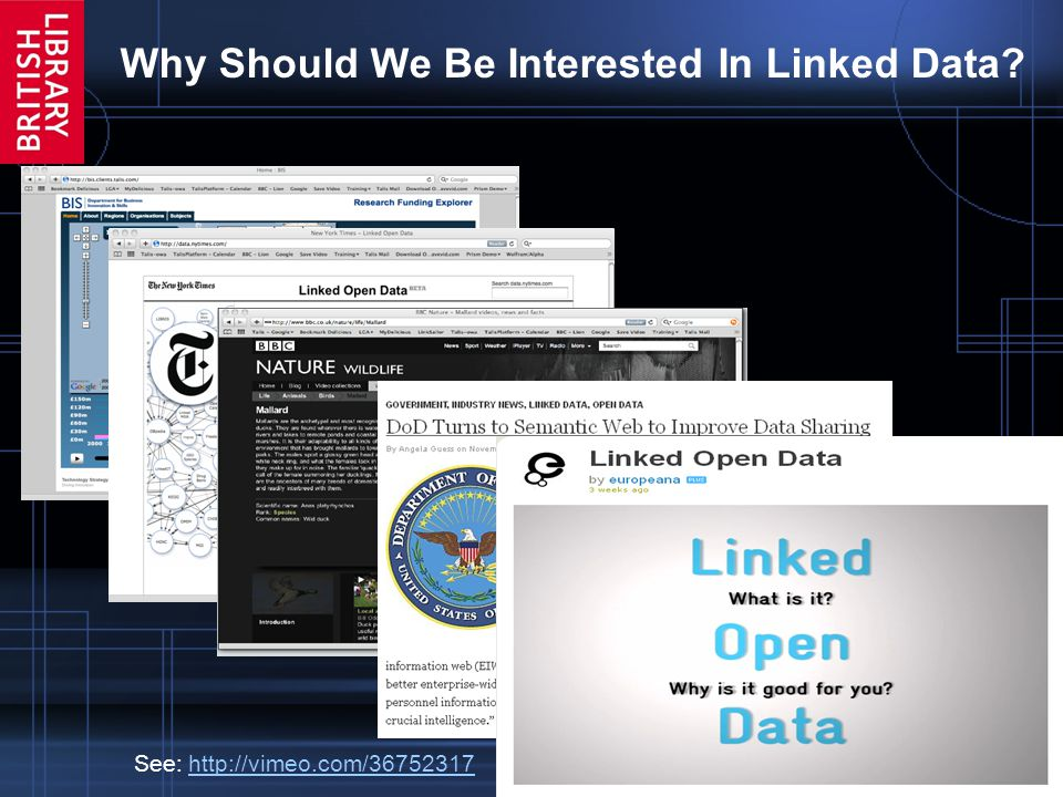 10 Why Should We Be Interested In Linked Data? See: http://vimeo.com/36752317http://vimeo.com/36752317
