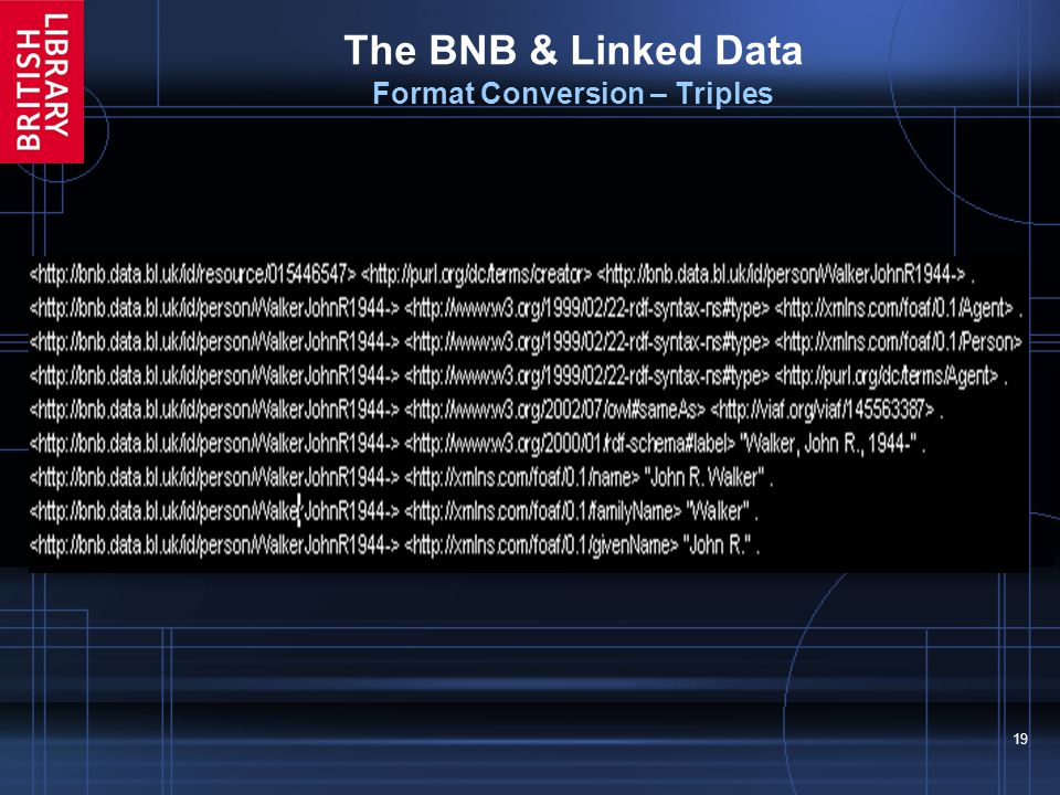 19 The BNB & Linked Data Format Conversion – Triples