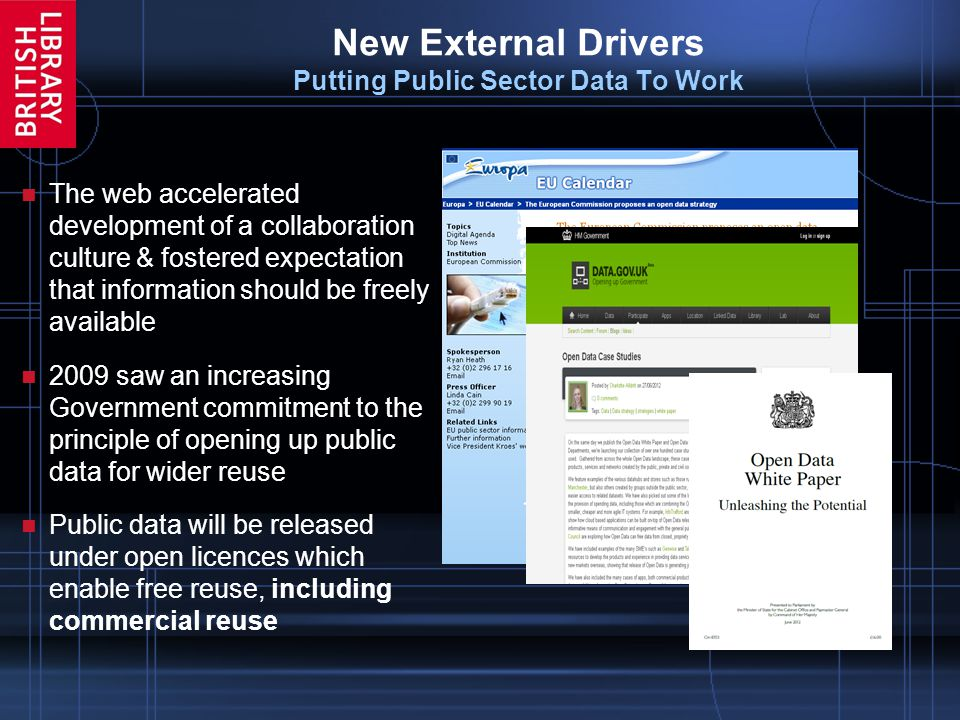 New External Drivers Putting Public Sector Data To Work The web accelerated development of a collaboration culture & fostered expectation that informa