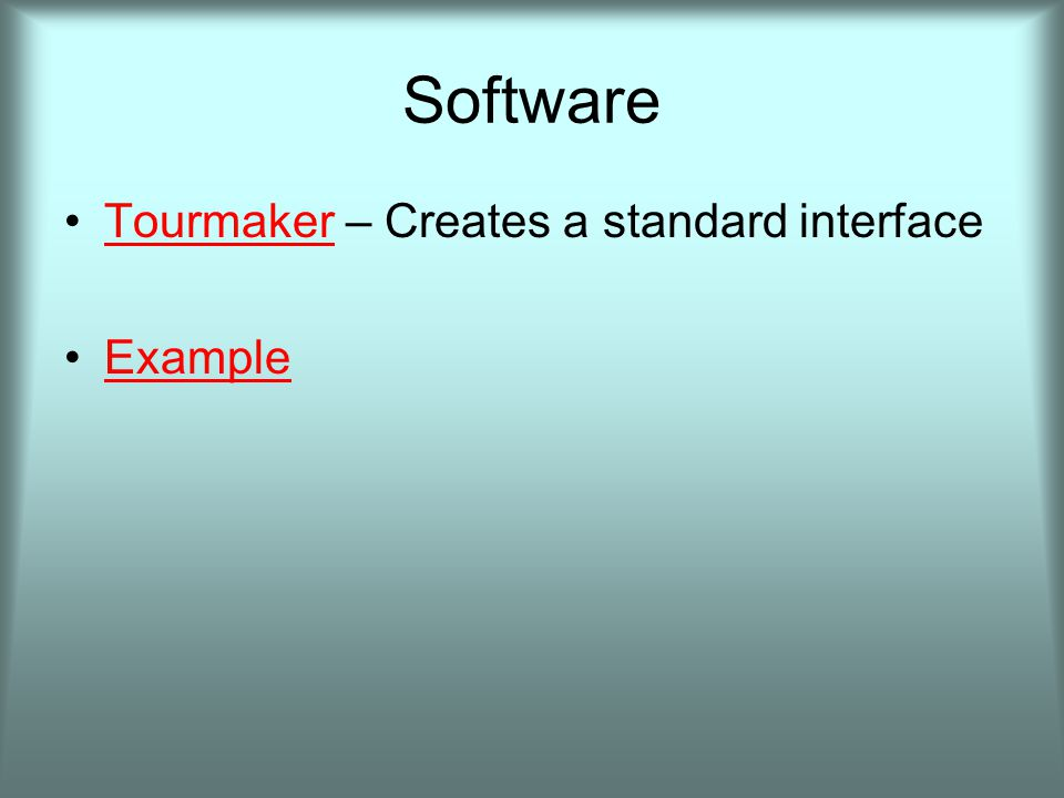 Software Tourmaker – Creates a standard interfaceTourmaker Example