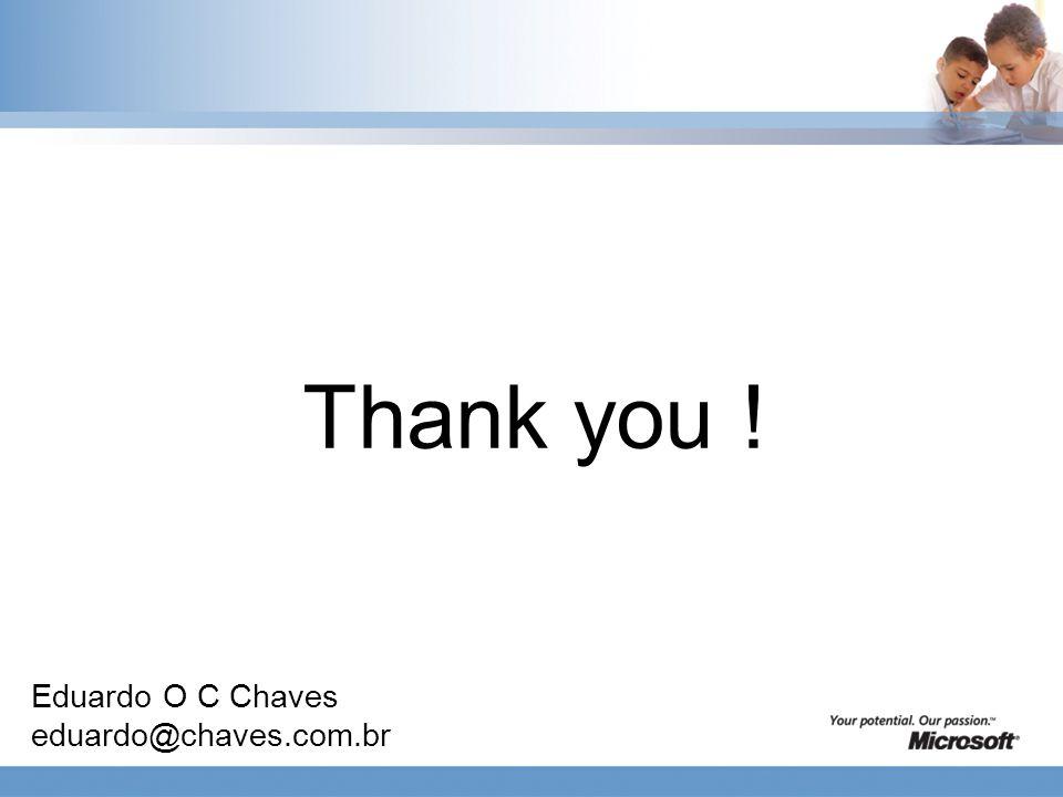 Thank you ! Eduardo O C Chaves eduardo@chaves.com.br