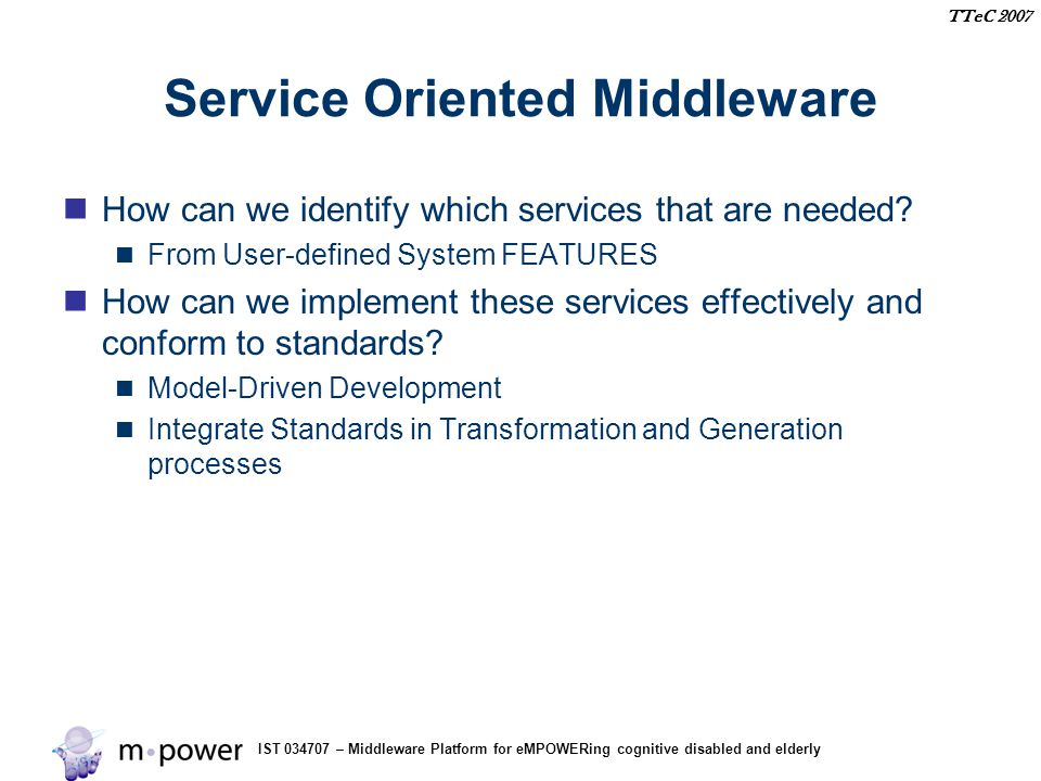 IST 034707 – Middleware Platform for eMPOWERing cognitive disabled and elderly TTeC 2007 Generate WSDL Code