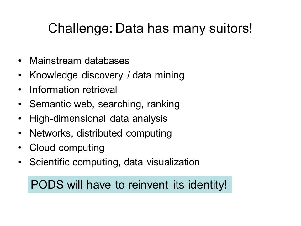 Challenge: Data has many suitors.