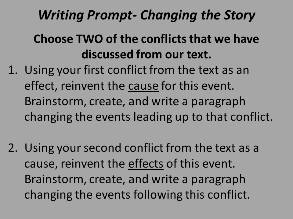 Writing Prompt- Changing the Story Choose TWO of the conflicts that we have discussed from our text.