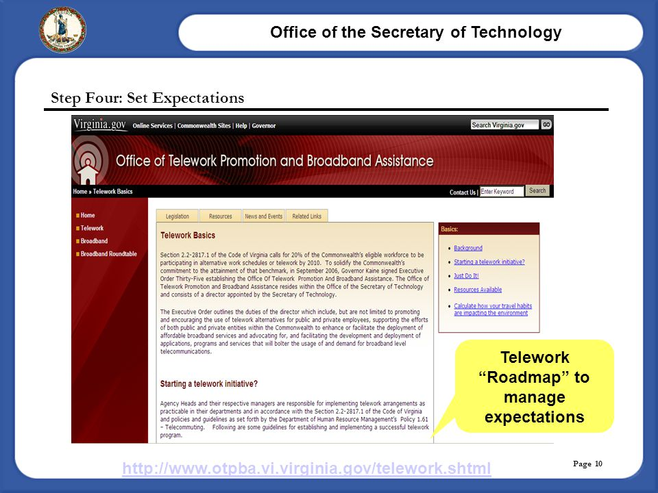 "Office of the Secretary of Technology Page 10 Step Four: Set Expectations Telework ""Roadmap"" to manage expectations http://www.otpba.vi.virginia.gov/t"