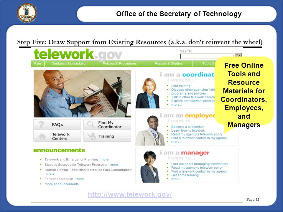 Office of the Secretary of Technology Page 12 Step Five: Draw Support from Existing Resources (a.k.a. don't reinvent the wheel) Free Online Tools and