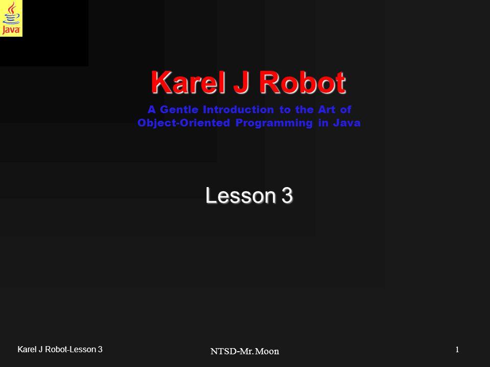 1 Karel J Robot-Lesson 3 NTSD-Mr.
